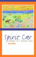 book cover Spirit Car Journey to a Dakota Past by Diane Wilson