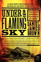 book cover Under a Flaming Sky the Great Hinckley Firestorm of 1894 by Daniel Brown