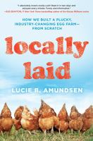 Book cover Locally Laid by Lucie B. Amundsen